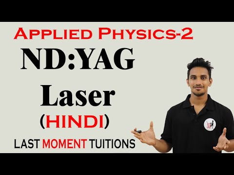 ND: YAG  Laser with Full Working in Hindi | Applied Physics 2 Lectures  | AP-2