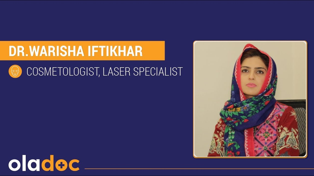 Best Laser Specialist in Lahore – Dr. Warisha Iftikhar Discusses Laser Hair Removal in Pakistan