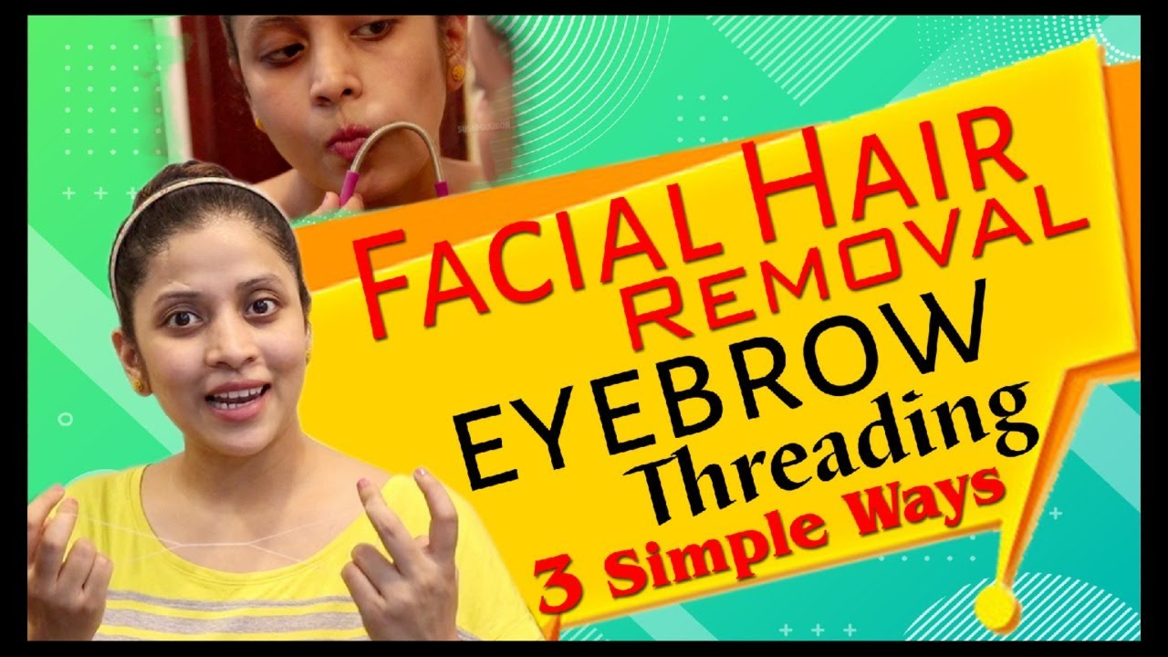 FACIAL Hair Removal at Home |3 Simple Girls BEAUTY CARE Tips| UPPER LIP | EYEBROW THREADING Tutorial